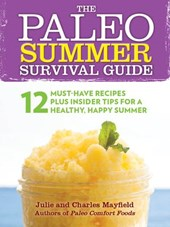 The Paleo Summer Survival Guide | Julie and Charles Mayfield |