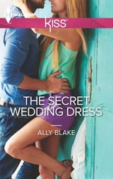 The Secret Wedding Dress | Ally Blake |