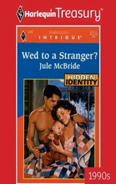 Wed To a Stranger? | Jule McBride |