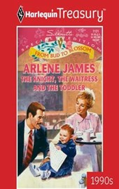 The Knight, the Waitress and the Toddler | Arlene James |