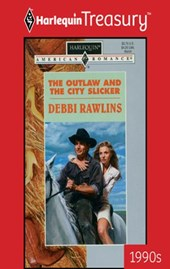 The Outlaw And The City Slicker | Debbi Rawlins |