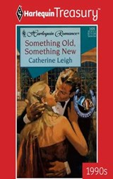 Something Old, Something New | Catherine Leigh |