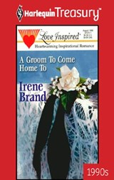 Groom to Come Home To | Irene Brand |