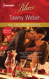 Sex, Lies and Mistletoe | Tawny Weber |