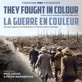 They Fought in Colour/ La Guerre En Couleur