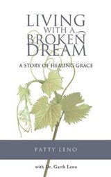 Living with a Broken Dream | Patty Leno |