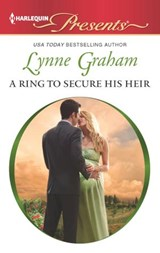 A Ring to Secure His Heir | Lynne Graham |