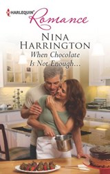 When Chocolate Is Not Enough... | Nina Harrington |