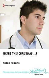 Maybe this Christmas...? | Alison Roberts |