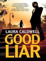 The Good Liar | Laura Caldwell |