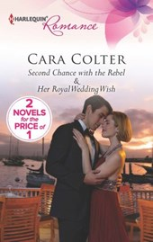 Second Chance with the Rebel: Her Royal Wedding Wish | Cara Colter |