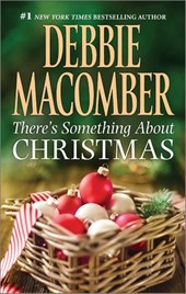 There's Something About Christmas | Debbie Macomber |
