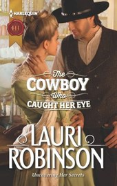 The Cowboy Who Caught Her Eye | Lauri Robinson |