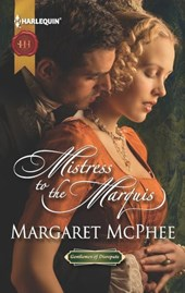 Mistress to the Marquis | Margaret McPhee |
