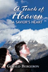 A Touch of Heaven/A Saviors heart