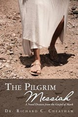The Pilgrim Messiah | Richard C. Cheatham |