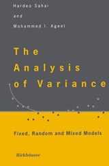 The Analysis of Variance | Sahai, Hardeo ; Ageel, Mohammed I. |