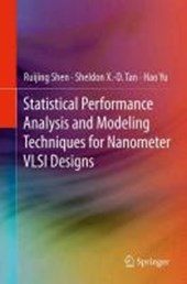 Statistical Performance Analysis and Modeling Techniques for Nanometer VLSI Designs | Ruijing Shen |