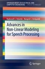 Advances in Non-Linear Modeling for Speech Processing | Raghunath S. Holambe |