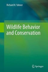Wildlife Behavior and Conservation | Richard H. Yahner |