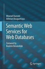 Semantic Web Services for Web Databases | Athman Bouguettaya |