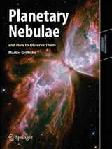 Planetary Nebulae and How to Observe Them | Griffiths |