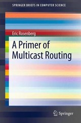 A Primer of Multicast Routing | Eric Rosenberg |