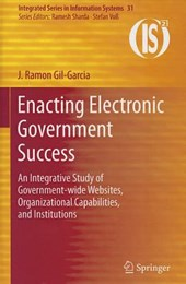 Enacting Electronic Government Success | J. Ramon Gil-Garcia |