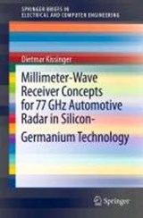 Millimeter-Wave Receiver Concepts for 77 GHz Automotive Radar in Silicon-Germanium Technology | Dietmar Kissinger |