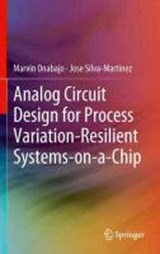 Analog Circuit Design for Process Variation-Resilient Systems-on-a-Chip | Marvin Onabajo |