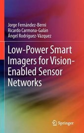 Low-Power Smart Imagers for Vision-Enabled Sensor Networks | Fernandez-Berni, Jorge ; Carmona-galan, Ricardo ; Rodríguez-vazquez, Angel |