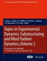 Topics in Experimental Dynamics Substructuring and Wind Turbine Dynamics, Volume |  |