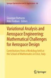 Variational Analysis and Aerospace Engineering: Mathematical Challenges for Aerospace Design