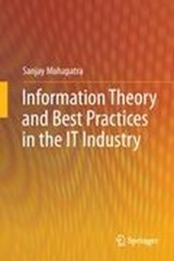 Information Theory and Best Practices in the IT Industry | Sanjay Mohapatra |