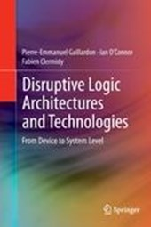 Disruptive Logic Architectures and Technologies | Pierre-Emmanuel Gaillardon |