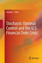 Stochastic Optimal Control and the U.S. Financial Debt Crisis | Jerome L. Stein |
