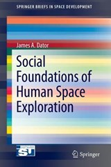 Social Foundations of Human Space Exploration | James A. Dator |