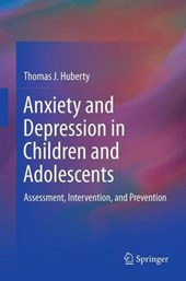 Anxiety and Depression in Children and Adolescents | Thomas J. Huberty |