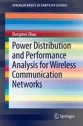 Power Distribution and Performance Analysis for Wireless Communication Networks | Dongmei Zhao |