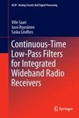 Continuous-Time Low-Pass Filters for Integrated Wideband Radio Receivers | Ville Saari |