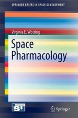 Space Pharmacology | Virginia E. Wotring |