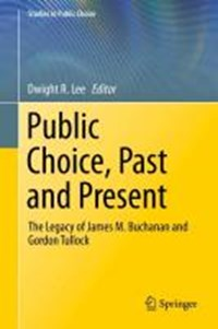 Public Choice, Past and Present | Dwight R. Lee |