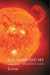 Sun, Earth and Sky | Kenneth R. Lang |
