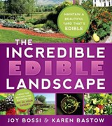 The Incredible Edible Landscape | Joy Bossi |