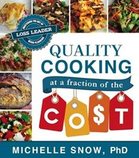 Quality Cooking at a Fraction of the Cost | Snow, Michelle, Ph.D. |