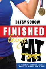 Finished Being Fat | Betsy Schow |