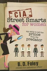 CIA Street Smarts for Women | B D Foley |