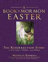 A Book of Mormon Easter | Michelle Kendall |