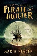 How to Become a Pirate Hunter | Marty Reeder |