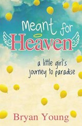 Meant for Heaven | Bryan Kent Young |